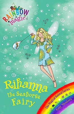 Rihanna the Seahorse Fairy (Rainbow Magic: Magical Animal Fairies, #4)