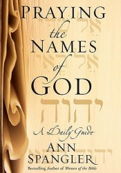Praying the Names of God: A Daily Guide Book by Ann  Spangler