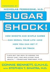 Sugar Shock!: How Sweets and Simple Carbs Can Derail Your Life--And How You Can Get Back on Track Book by Connie  Bennett