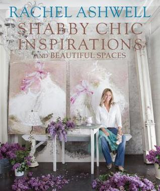 Rachel Ashwell Shabby Chic Inspirations  Beautiful Spaces