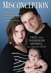Misconception: One Couple's Journey from Embryo Mix-up to Miracle Baby Book by Paul Morell