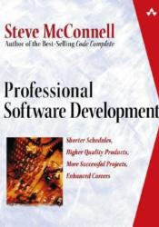 Professional Software Development: Shorter Schedules, Higher Quality Products, More Successful Projects, Enhanced Careers Book by Steve McConnell