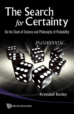 The Search for Certainty: On the Clash of Science and Philosophy of Probability