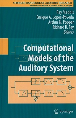 Springer Handbook of Auditory Research, Volume 35: Computational Models of the Auditory System
