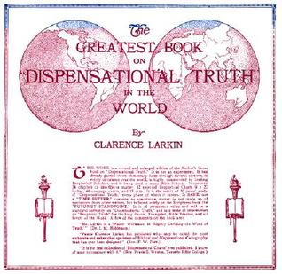 "The Greatest Book on ""Dispensational Truth"" in the World"