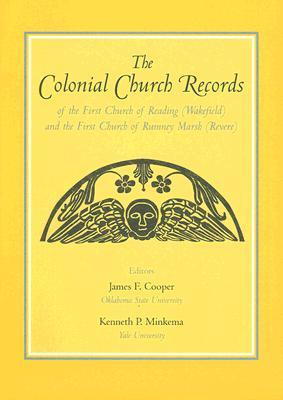 The Colonial Church Records of the First Church of Reading (Wakefield) and the First Church of Rumney Marsh