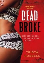 Dead Broke Book by Trista Russell