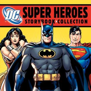 DC Super Heroes Storybook Collection: 7 Books in 1