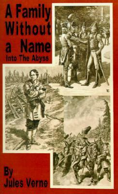 A Family Without a Name: Into the Abyss (Extraordinary Voyages, #33)