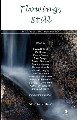 Flowing Still: Irish Poets on Irish Poetry