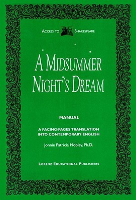 Midsummer Night's Dream Manual: A Facing-Pages Translation Into Contemporary English