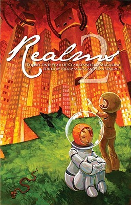 Realms 2: The Second Year of Clarkesworld Magazine SC