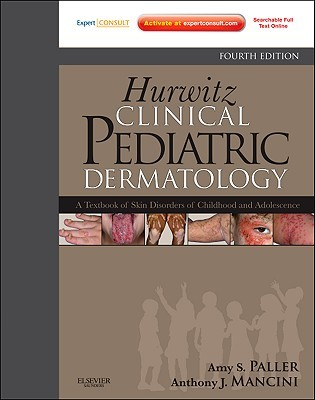Hurwitz Clinical Pediatric Dermatology: A Textbook of Skin Disorders of Childhood and Adolescence