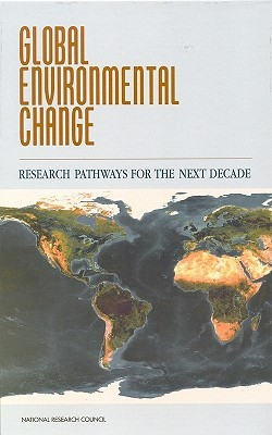Global Environmental Change: Research Pathways for the Next Decade