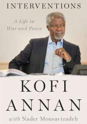 Interventions: A Life in War and Peace Book by Kofi Annan