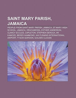 Saint Mary Parish, Jamaica: People from Saint Mary Parish, Jamaica, St Mary High School, Jamaica, Oracabessa, Esther Anderson, Clancy Eccles
