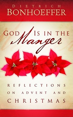 Image result for god is in the manger bonhoeffer