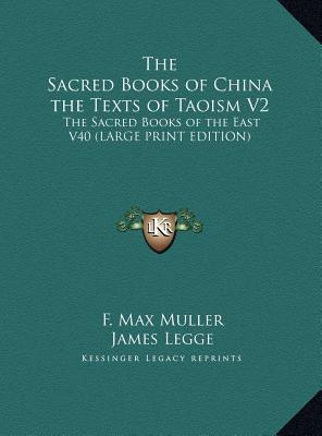 The Sacred Books of China the Texts of Taoism V2: The Sacred Books of the East V40