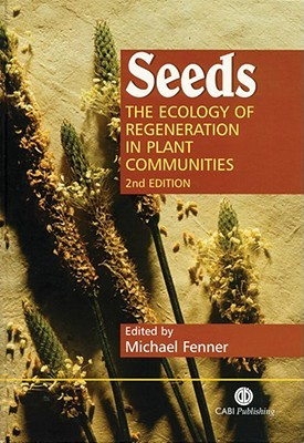 Seeds [op]: The Ecology of Regeneration in Plant Communities