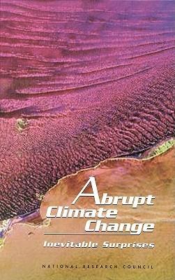 Abrupt Climate Change: Inevitable Surprises