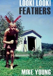Look! Look! Feathers Book by Mike  Young