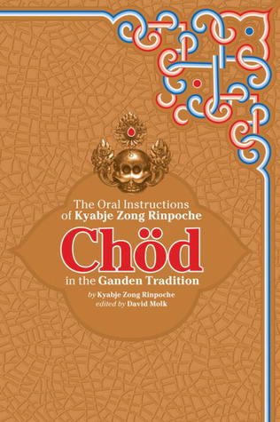 Chöd in the Ganden Tradition: The Oral Instructions of Kyabje Zong Rinpoche