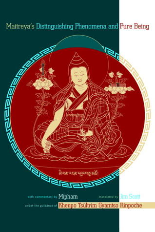 Maitreya's Distinguishing Phenomena And Pure Being: With Commentary By Mipham