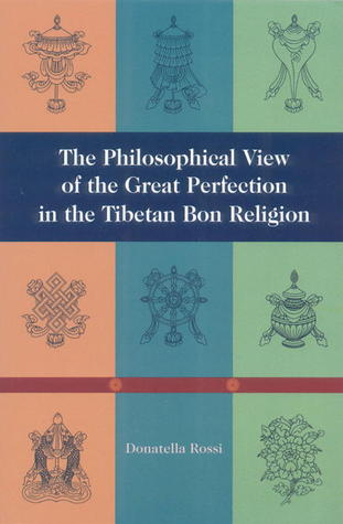 The Philosophical View Of The Great Perfection In The Tibetan Bon Religion