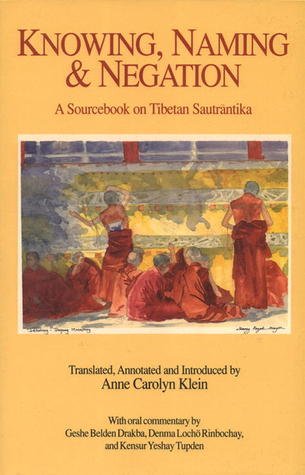 Knowing, Naming, and Negation: A Sourcebook on Tibetan Sautrantika