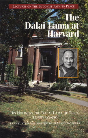 The Dalai Lama at Harvard: Lectures on the Buddhist Path to Peace