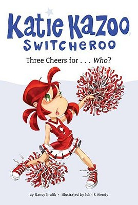 Three Cheers for... Who? (Katie Kazoo, Switcheroo, #35)