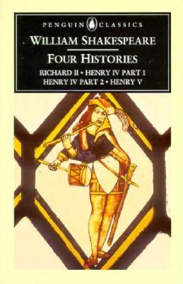 "Four Histories (""Richard II"", ""Henry IV Part One"", ""Henry IV Part Two"", ""Henry V"")"