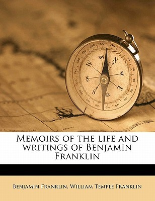 Memoirs of the Life and Writings of Benjamin Franklin Volume 2
