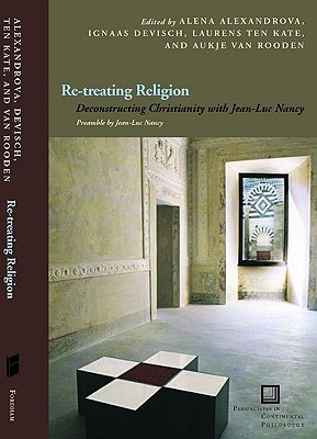 Re-Treating Religion: Deconstructing Christianity with Jean-Luc Nancy
