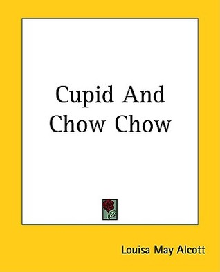 Cupid and Chow Chow (Aunt Jo's Scrap Bag #3)