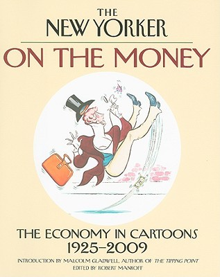 On the Money: The Economy in Cartoons, 1925-2009