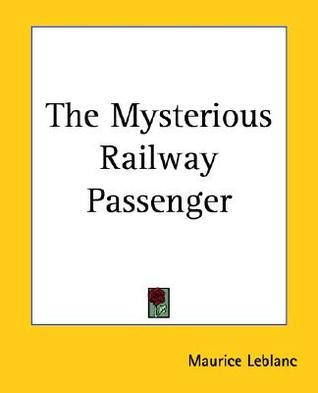 The Mysterious Railway Passenger