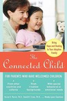 The Connected Child: Bring Hope and Healing to Your Adoptive Family by Karyn B. Purvis