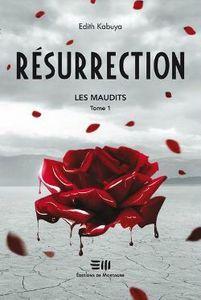 Résurrection (Les Maudits, #1)
