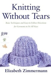 Knitting Without Tears: Basic Techniques and Easy-to-Follow Directions for Garments to Fit All Sizes Book