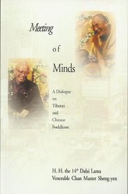 Meeting Of Minds: A Dialogue On Tibetan And Chinese Buddhism