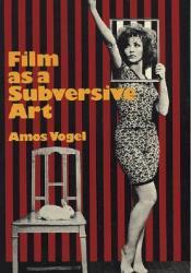Film as a Subversive Art Book by Amos Vogel