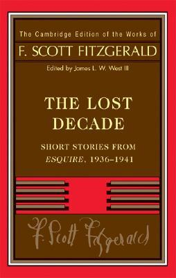 The Lost Decade: Short Stories from Esquire, 1936-1941