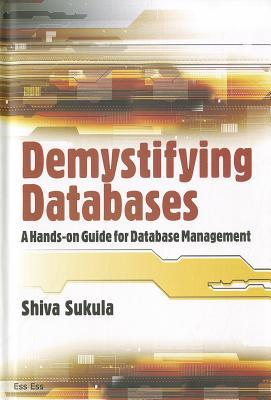 Demystifying Databases: A Hands-on Guide for Database Management