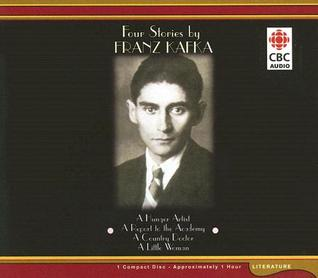 Kafka Four Stories: A Country Doctor, the Hungry Artist, the Little Woman, Report to the Academy