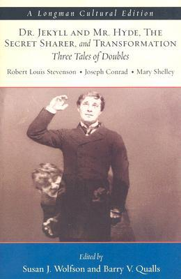 Dr. Jekyll and Mr. Hyde, the Secret Sharer, and Transformation: Three Tales of Doubles, a Longman Cultural Edition