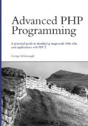 Advanced PHP Programming Book by George Schlossnagle