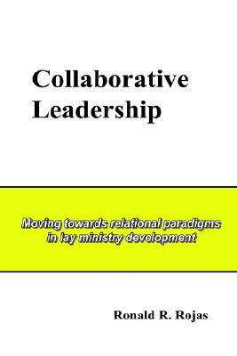 Collaborative Leadership: Moving Towards Relational Paradigms in Lay Ministry Development
