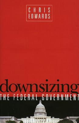 Downsizing the Federal Goverment