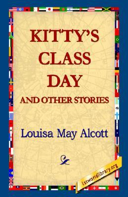 Kitty's Class Day and Other Stories